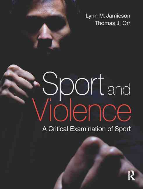 Sport and Violence By Jamieson, Lynn M./ Orr, Thomas J.